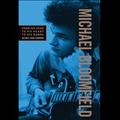 Michael Bloomfield: From His Head to His Heart to His Hands [Box] *