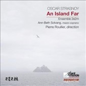 Oscar Strasnoy (b.1970) 'An Island Far' - Six Songs for the Unquiet Traveller; Naipes; Ecos / Ann-Beth Solvang, mz