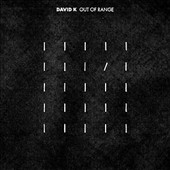 David K: Out of Range [Digipak]