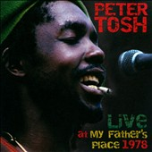 Peter Tosh: Live at My Father's Place 1978