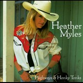 Heather Myles: Highways and Honky Tonks