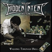 Hidden Intent: Walking Through Hell [Digipak]