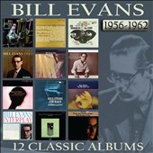 Bill Evans (Piano): 12 Classic Albums: 1956-1962 [Box] *