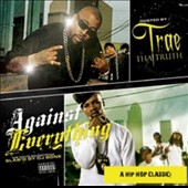 Trae Tha Truth: Against Everything [PA] [2/17]