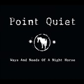 Point Quiet: Ways and Need of a Night Horse