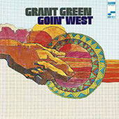 Grant Green: Goin' West [3/31]