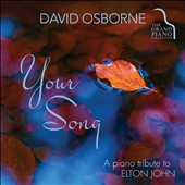 David Osborne: Your Song: A Piano Tribute To Elton John
