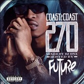 Future (Atlanta): Coast 2 Coast 270