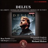 Delius: Sea Drift; Songs of Farewell; Songs of Sunset / Sally Burgess, Bryn Terfel, Waynflete Singers, Bournemouth SO & Chorus. Richard Hickox