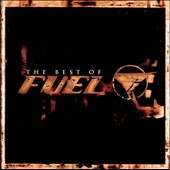 Fuel (Alternative Pop/Rock): The Best of Fuel