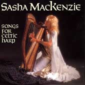 Sasha Mackenzie: Songs for Celtic Harp