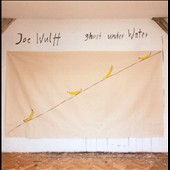 Joe Wulff: Ghost Under Water: Songs for Guitar