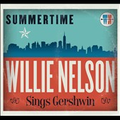 Willie Nelson: Summertime: Willie Nelson Sings Gershwin [Slipcase]