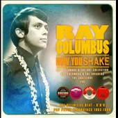 Ray Columbus: Now You Shake: The Definitive R&B-Pop Psych Recordings 1963-1969 *