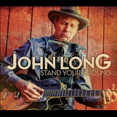 John Long: Stand Your Ground [Digipak]