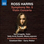 Ross Harris (b.1945): Symphony No. 5; Violin Concerto [World Premiere Recordings] / Ilya Gringolts, violin; Sally-Anne Russell, mezzo; Eckehard Stier, Auckland Philharmonia Orchestra