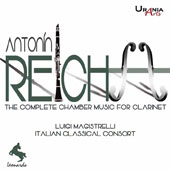 Antonín Reicha (1770-1836): The Complete Chamber Music for Clarinet / Luigi Magistrelli, clarinet; Laura Magistrelli, clarinet; Cristina Romanó, clarinet; Italian Classical Consort