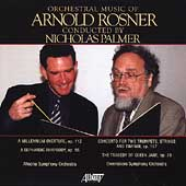 Orchestral Music of Arnold Rosner Vol 1