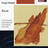 Bach: Six Suites for Solo Cello / Sergei Istomin