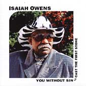 Isaiah Owens (Gospel): You Without Sin Cast the First Stone