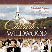 Bill Gaither (Gospel): Church in the Wildwood: Cherished Hymns