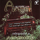 Angel*: Interpret of Aerosmith *