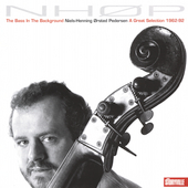 Niels-Henning Orsted Pedersen: The Bass in the Background: A Great Selection 1962-1992