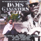 Mr Capone E, Mr Youngster, Mr Criminal , Snapper, Wicked Minds,: D4ms Gangsters