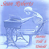 Sean Roberts: Stories Told & Untold