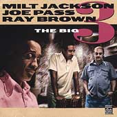 Joe Pass/Milt Jackson/Ray Brown (Bass): The Big 3