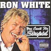 Ron White (Comedy): You Can't Fix Stupid [PA]