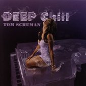 Tom Schuman: Deep Chill *