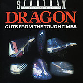 Dragon: Cuts from the Tough Times