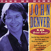 John Denver: Take Me Home: 16 Great Songs