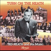 Ted Heath: Turn on the Heath! [Memoir]