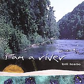 Bill Leslie: I Am a River
