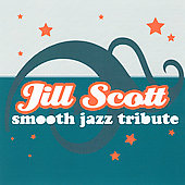 Smooth Jazz All Stars: Smooth Jazz Tribute to Jill Scott