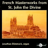 French Masterworks from St. John the Divine / Jonathan Dimmock, Aeolian-Sknner organ at the Cathedral of St. John the Divine, New York
