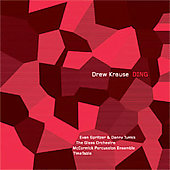 Drew Krause: Ding, etc / McCormick Percussion Ensemble
