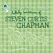 Lullaby Players: Sleepytime Worship: Lullaby Renditions of Steven Curtis Chapman