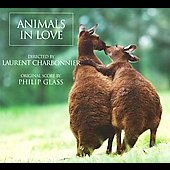 Philip Glass: Animals in Love [Original Score] [Digipak]