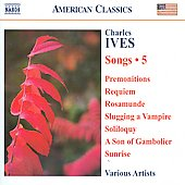 American Classics - Ives: Songs Vol 5 - Premonitions, Requiem, etc