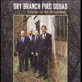 Dry Branch Fire Squad: Echoes of the Mountains