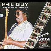 Phil Guy: It's a Real Mutha [Digipak]