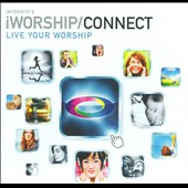 Various Artists: IWorship Connect: Live Your Worship