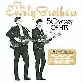 The Everly Brothers: 50 Years of Hits