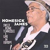 Homesick James Williamson: Sweet Home Tennessee/Live In Europe *