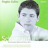 Schumann: The Complete Works for Piano, Vol. 3 / Finghin Collins, piano
