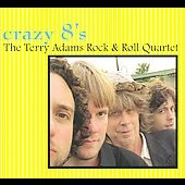 The Terry Adams Rock & Roll Quartet: Crazy 8's [Digipak]