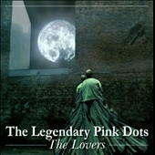 The Legendary Pink Dots: The Lovers